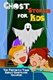 Image of Ghost Stories for Kids: Ten Fantastic Tales About Ghosts for Children