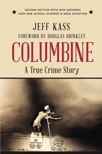 Columbine: A True Crime Story (Columbine Book)