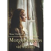 Morgondagens vid midnatt (Swedish Edition)