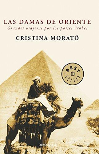 Descargar Libro Las Damas De Oriente: Grandes Viajeras Por Los Países árabes Cristina Morató