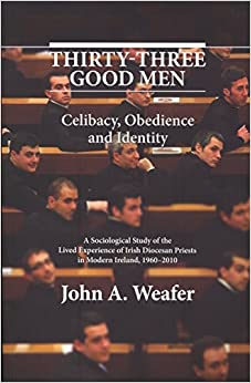 Thirty-Three Good Men: Celibacy, Obedience and Identity