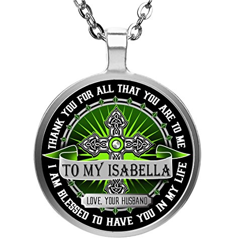 Family Gift - To my Isabella Wife - Thank You For All That You Are to Me - I'm Blessed to Have You in My Life - Round Pendant Necklace - Silver Plated