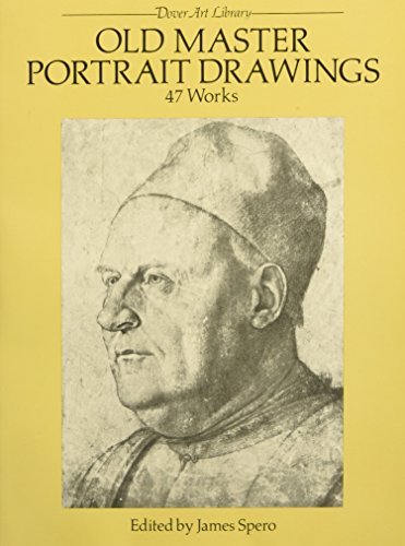 Techniques Master Painting Old (Old Master Portrait Drawings: 47 Works (Dover Fine Art, History of Art))