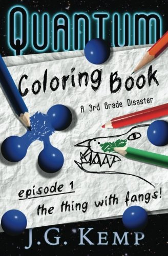 The Thing With Fangs - A 3rd Grade Disaster (The Quantum Coloring Book) (Volume 1)