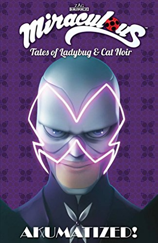 Miraculous: Tales of Ladybug and Cat Noir: Akumatized