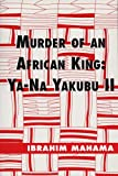 Murder of an African King, Ibrahim Mahama, 0533159369