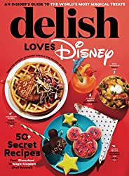 Delish Loves Disney: An Insider's Guide to the World's Most Magica
