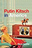 "Alison Rowley, ""Putin Kitsch in America"" (McGill-Queen's UP, 2019)"