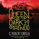 Queen of the Dark Things: A Novel Audiobook by C. Robert Cargill Narrated by Vikas Adam