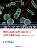 : Mathematical Modeling in Systems Biology: An Introduction (The MIT Press)