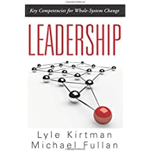 Leadership: Key Competencies for Whole-system Change (How Education Leaders Can Develop Creative, Productive School Cultures)