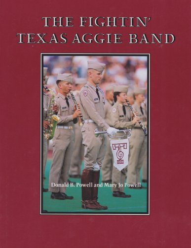 The Fightin' Texas Aggie Band (Centennial Series of the Association of Former Students, Texas A&M University)