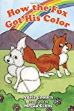 How the Fox Got His Color, Adele Crouch, 193487888X