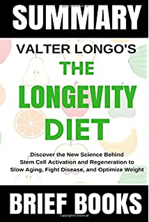 The longevity plan seven life transforming lessons from ancient summary valter longos the longevity diet discover the new science behind stem cell activation fandeluxe Gallery