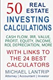50 Real Estate Investing Calculations: Cash Flow, IRR, Value, Profit, Equity, Income, ROI, Depreciation, More