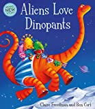 Aliens Love Dinopants (Underpants)