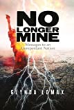 No Longer Mine: Messages to an Unrepentant Nation