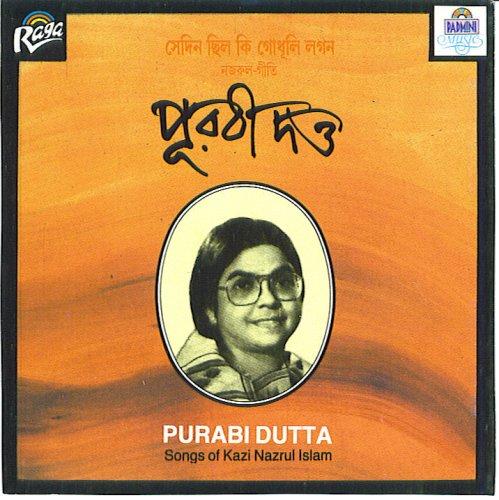 Purabi Dutta: Songs of Kazi Nazrul Islam
