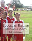 Soccer in Heaven, Luis Montemayor, 1481281801