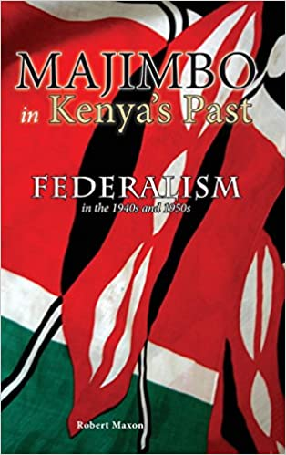 Majimbo in Kenya's Past: Federalism in the 1940s and 1950s (Cambria African Studies Series)