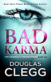 Bad Karma: A gripping serial killer thriller: Volume 1 (Criminally Insane) by [Douglas Clegg]