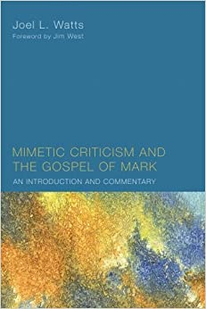 Book Mimetic Criticism and the Gospel of Mark