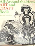 The All-Around-the-House Art and Craft Book, Patricia Z. Wirtenberg, 0395199743