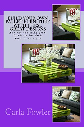 Build Your Own Pallet Furniture With These Great Designs: Any one can make great furniture for their home or as a gift