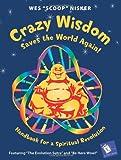 Crazy Wisdom Saves the World Again!: Handbook for a Spiritual Revolution (A Cody's Book)