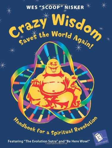 Crazy Wisdom Saves the World Again!
