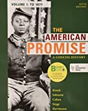 Loose-leaf Version for The American Promise: A Concise History,  Volume 1: To 1877