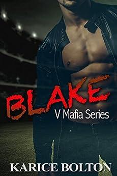 Blake: A Romantic Suspense (V Mafia Series Book 1) by [Bolton, Karice]