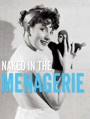 Naked in the Menagerie (The Stephen Glass Collection)