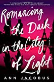Romancing the Dark in the City of Light: A Novel