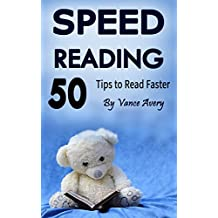 Speed Reading: 50 Tips to Read Faster