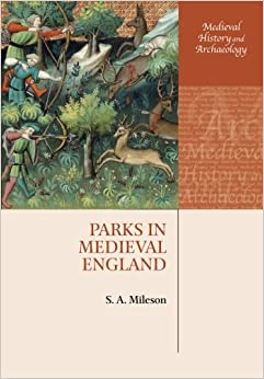 Book Parks in Medieval England (Medieval History and Archaeology)