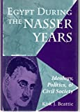 img - for Egypt During The Nasser Years: Ideology, Politics, And Civil Society book / textbook / text book