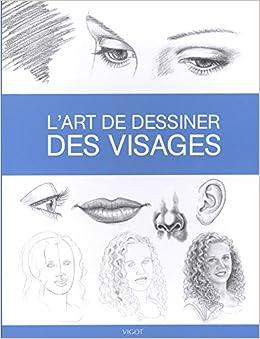 Book's Cover of L'art de dessiner des visages (Français) Broché – 22 février 2018