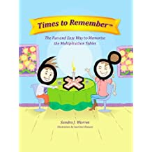 Times to Remember, The Fun and Easy Way to Memorize the Multiplication Tables