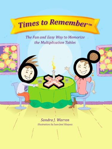 Times to Remember, The Fun and Easy Way to Memorize the Multiplication Tables by [Warren, Sandra]