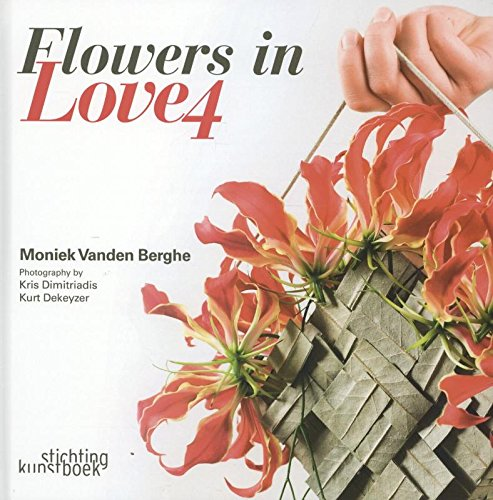 Flowers In Love 4 Dutch English And French Edition Moniek Vanden