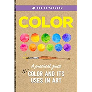 Artist Toolbox: Color: A practical guide to color and its uses in art