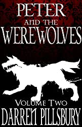 PETER AND THE WEREWOLVES (Volume Two) (PETER AND THE MONSTERS Book 2)