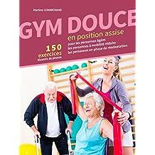 GYM DOUCE EN POSITION ASSISE: 150 Exercices illustrés de photos (French Edition)