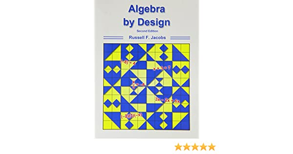 Algebra by Design: Russell F. Jacobs: 9780918272171: Amazon.com: Books