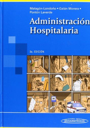 Administración hospitalaria / Hospital Administration (Spanish Edition) - Malagon-Londono, Gustavo, M.D.; Morera, Ricardo Galan; Laverde, Gabriel Ponton