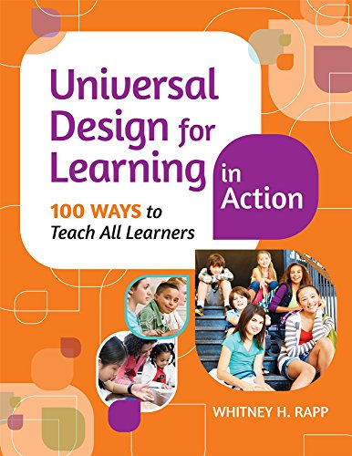 (Universal Design for Learning in Action: 100 Ways to Teach All Learners)
