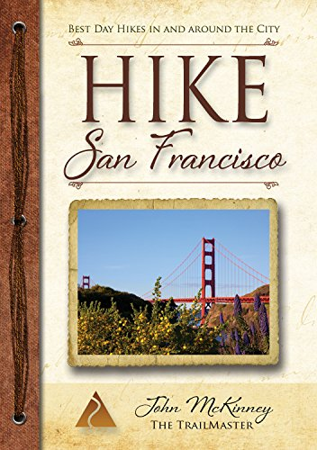 HIKE San Francisco: Best Day Hikes in and Around the City (Trailmaster Pocket Guides) (Volume 8)