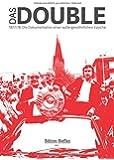 Das Double: 1977/78: Die Dokumentation einer außergewöhnlichen Epoche
