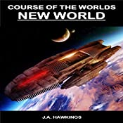 New World: Course of the Worlds Book 2 | J.A. Hawkings